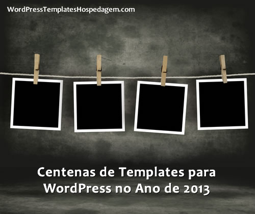 Centenas de Templates para WordPress no Ano de 2013